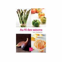 """Livre Tout simplement """"Au fil des saisons"""" - Livre de cuisine Guy"""