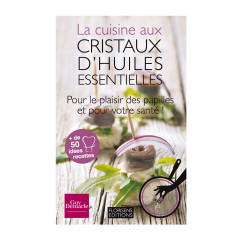 """Livre """"La cuisine aux cristaux d'huiles essentielles"""" - Livre de"""