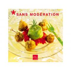 """Livre """"Sans modération"""" - Livre de cuisine Guy Demarle"""