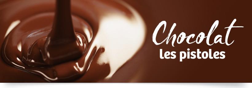 CHOCOLAT - Les pistoles