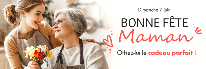 Dimanche 7 juin - BONNE FÊTE MAMAN - Offez-lui le cadeau parfait !